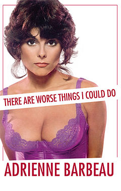 Adrienne Barbeau book cover There Are Worse Things I Could Do.jpg